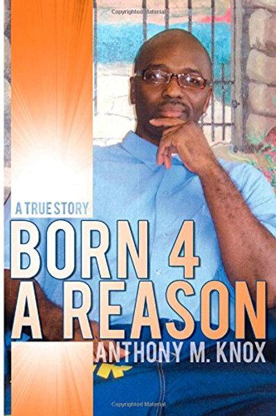 Born 4 A Reason: A True Story