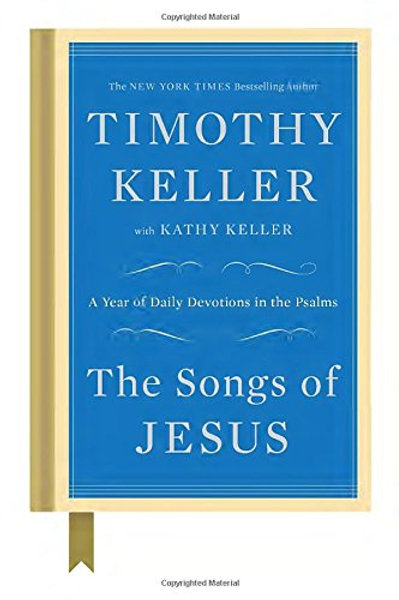 The Songs of Jesus: A Year of Daily Devotions in..