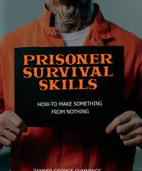 New Book for Prisoners - Prisoner Survival Skills: How-to Make Something from Nothing