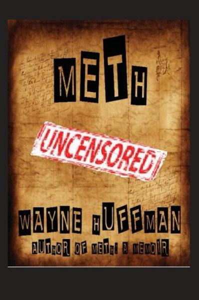 Meth Uncensored by Wayne Huffman