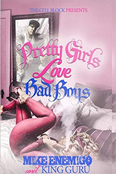 Pretty Girls Love Bad Boys: A Inmate's Guide to Getting Girls