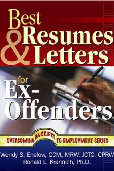 Best Resumes and Letters for Ex-Offenders (Overcom
