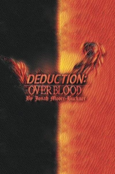 Deduction: Overblood by Jonah Moore-Bucker