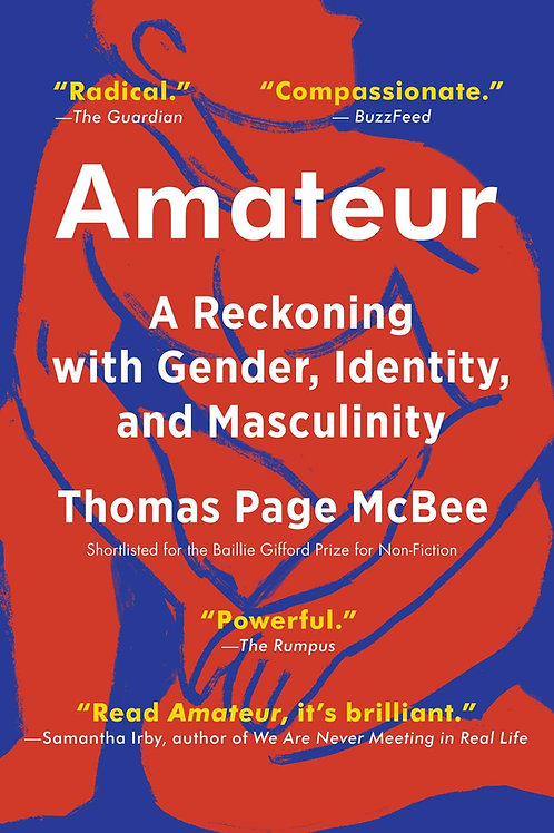 Amateur: A Reckoning with Gender, Identity, and MasculiPaperback: 224 pages nity