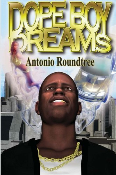Dope Boy Dreams by Antonio Roundtree