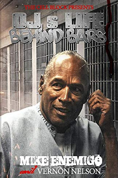 OJ's Life Behind Bars: The Real Story