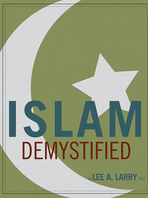 Islam Demystified by Lee A Larry Ph.D.