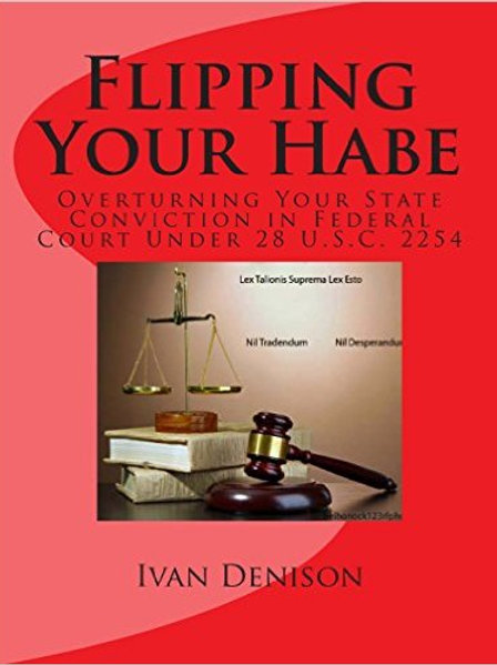 Flipping Your Habe: Overturning Your State Convict