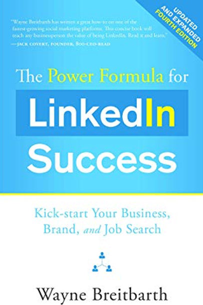 The Power Formula for LinkedIn Success (4th ed. completely revised)