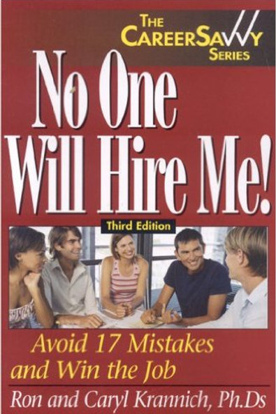 No One Will Hire Me!: Avoid 17 Mistakes and Win th