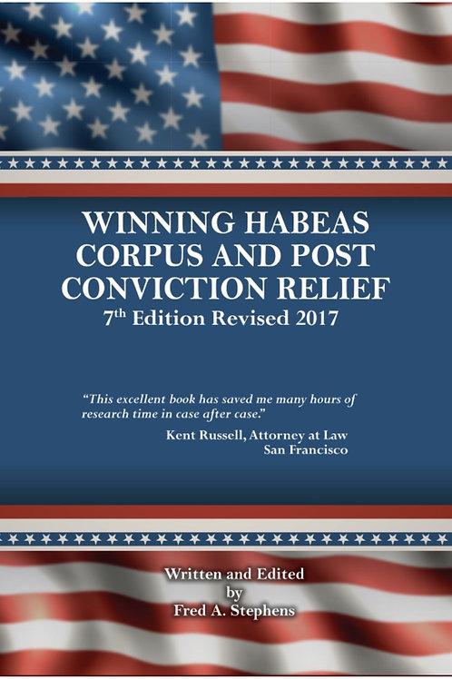 Winning Habeas Corpus and Post Conviction Relief 2019