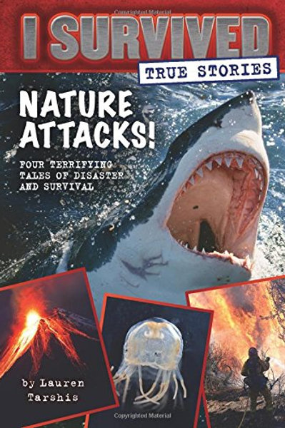 Nature Attacks! (I Survived True Stories #2)