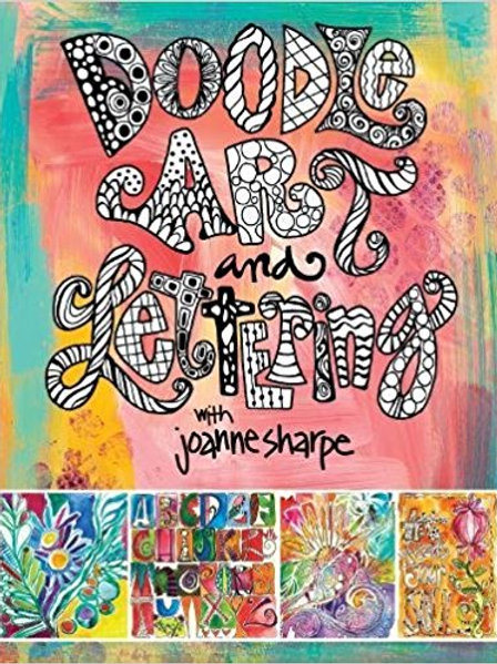Doodle Art and Lettering with Joanne Sharpe: Inspiration and Techniques for Pers