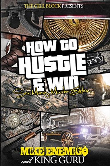 How to Hustle & Win: Sex, Money, Murder