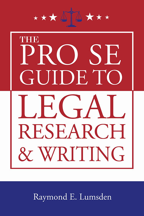 The Pro Se Guide to Legal Research & Writing