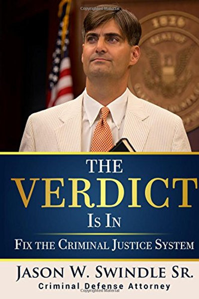 The Verdict Is In: Fix the Criminal Justice System