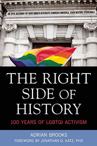 The Right Side of History: 100 Years of LGBTQ Acti