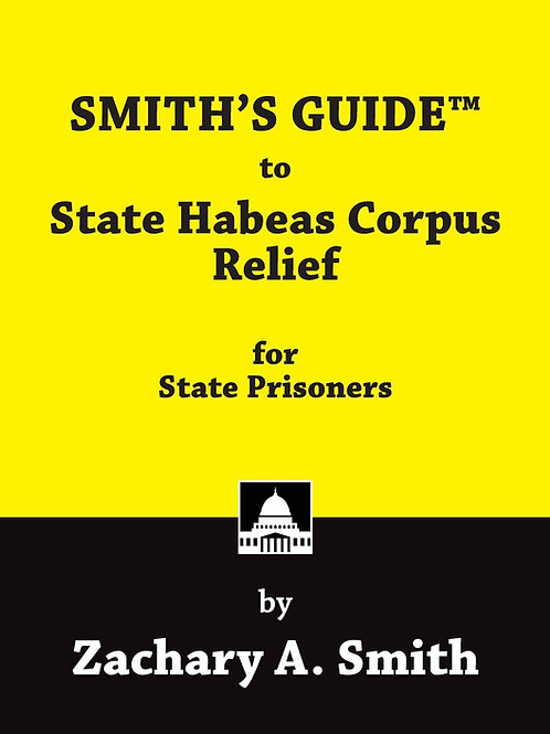 Smith's Guide to State Habeas Corpus Relief for State Prisoners