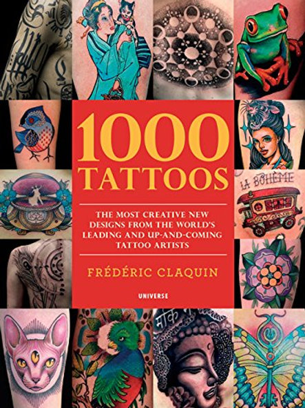1000 Tattoos: The Most Creative New Designs