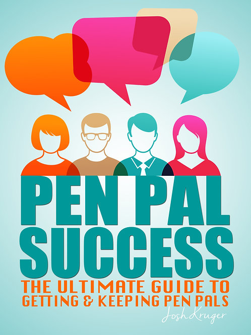 PEN PAL SUCCESS - The Ultimate Guide to Getting &
