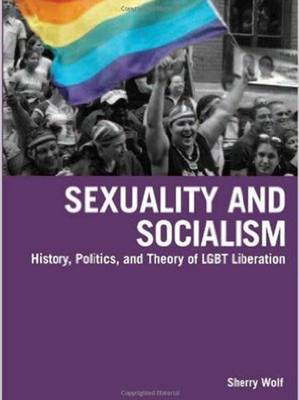 Sexuality and Socialism: History, Politics, and Th