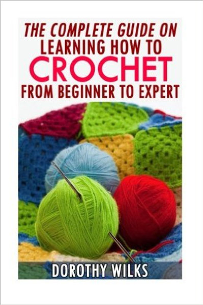 The Complete Guide to Crochet