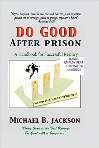 How to Do Good After Prison: A Handbook for Succes