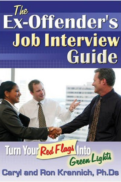 The Ex-Offender's Job Interview Guide: Turn Your..