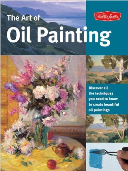 The Art of Oil Painting: Discover all the..