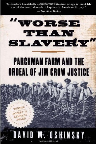 Worse Than Slavery: Parchman Farm and the Ordeal..