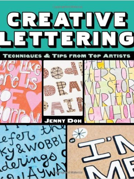 Creative Lettering: Techniques & Tips from Top Art