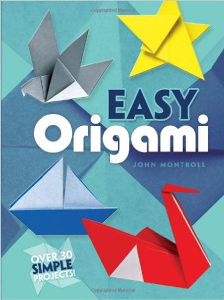 Easy Origami (over 30 simple projects)