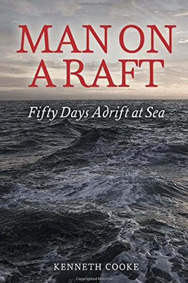 Man on a Raft: Fifty Days Adrift at Sea
