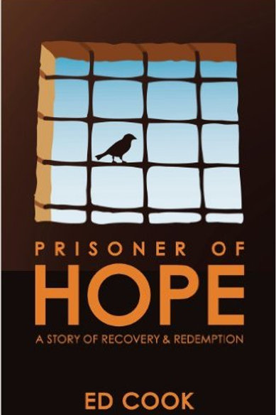 Prisoner of Hope: A Story of Recovery & Redemption