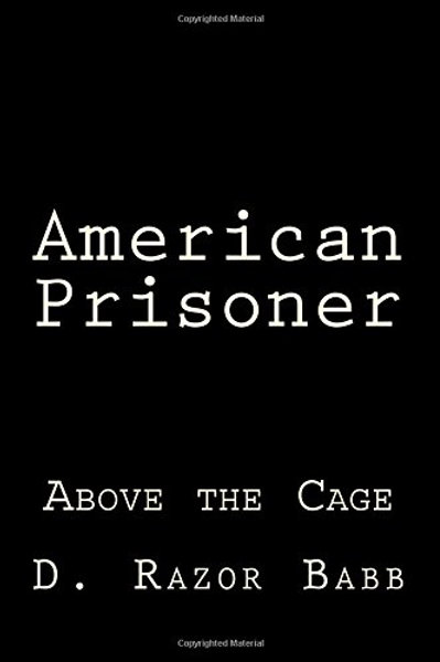 American Prisoner: Above the Cage