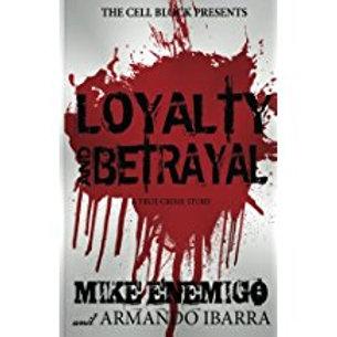 Loyalty and Betrayal: Loyalty and Betrayal