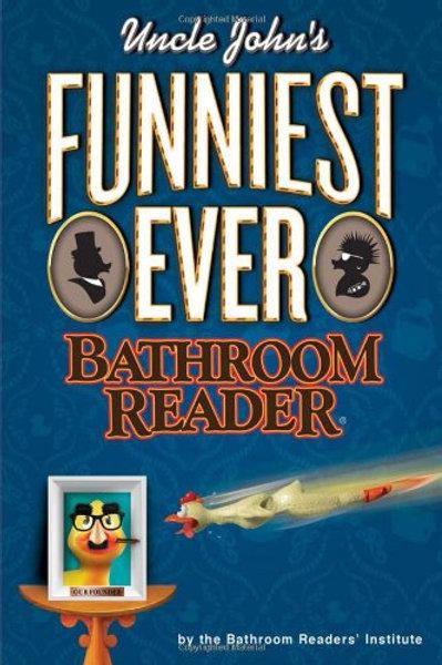 Uncle John's Funniest Ever Bathroom Reader...