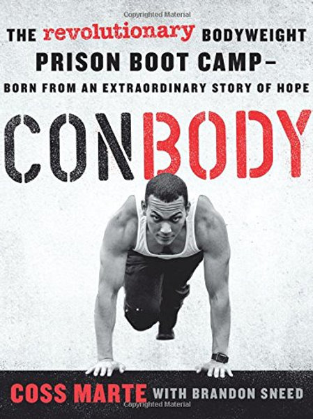 ConBody: The Revolutionary Bodyweight Prison Boot Camp