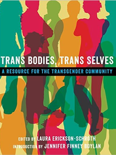 Trans Bodies, Trans Selves: A Resource for the...