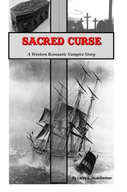 Sacred Curse by Larry E. Huddleston