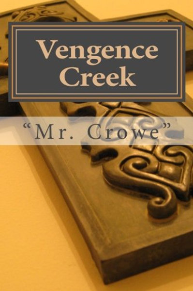 Vengence Creek by Mr. Crowe
