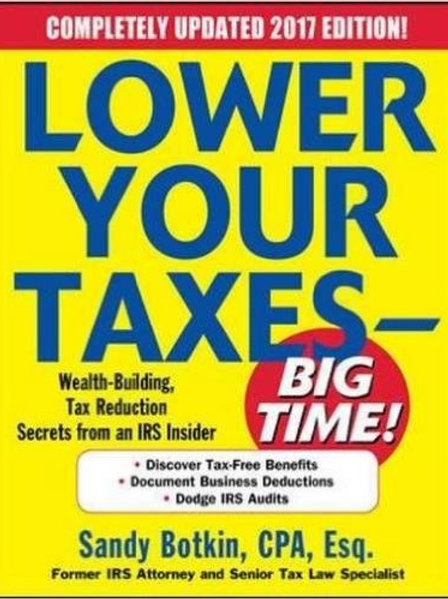 Lower Your Taxes - Big Time! 2017-18 Edition