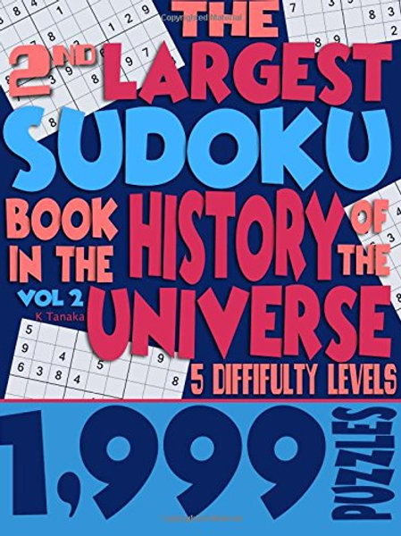 The 2nd Largest Sudoku Book in the History of the Universe: 1,999 Puzzles with 5