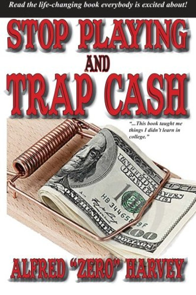 Stop Playing and Trap Cash