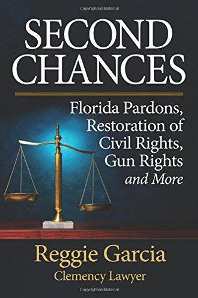 Second Chances: Florida Pardons, Restoration of...
