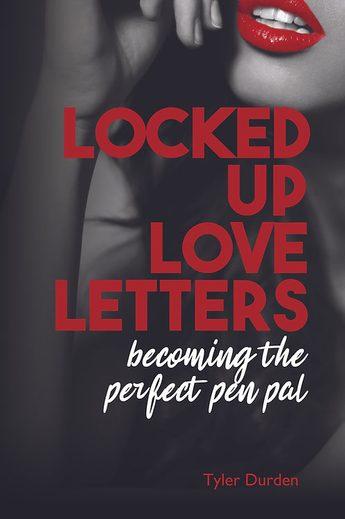 Locked Up Love Letters: Becoming the Perfect Pen Pal