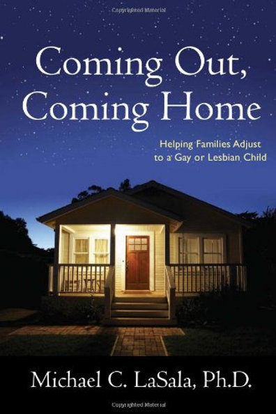 Coming Out, Coming Home: Helping Families Adjust t