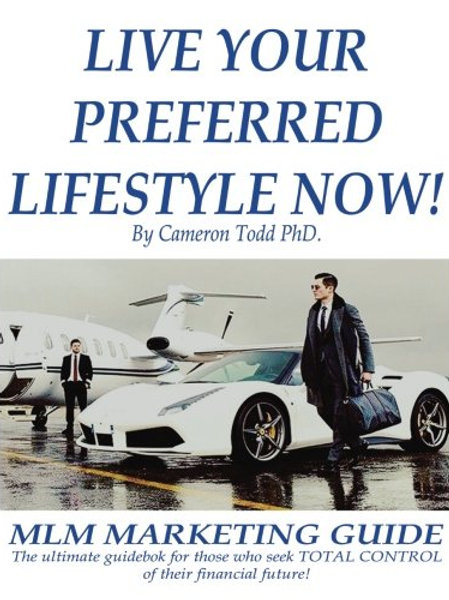 Live Your Preferred Lifestyle Now: MLM Productivity Guide