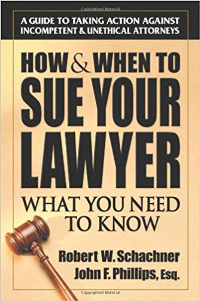 How & When To Sue Your Lawyer: What You Need To Kn