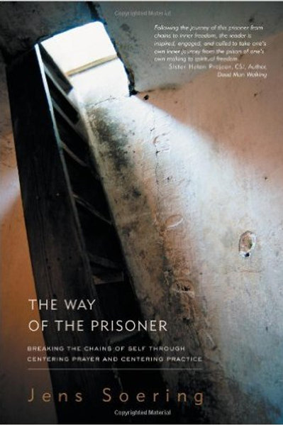 The Way of the Prisoner: Breaking the Chains of...